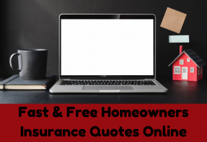 Fast Free Homeowners Insurance Quotes Online