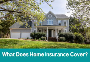 What Does Home Insurance Cover
