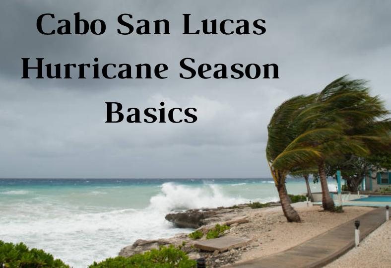 Hurricane Season in Cabo San Lucas